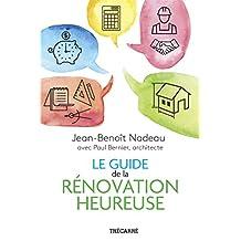 Le Guide de la rénovation heureuse (French Edition)