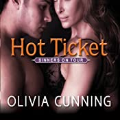 Hot Ticket: Sinners on Tour Series, Book 4 | Olivia Cunning