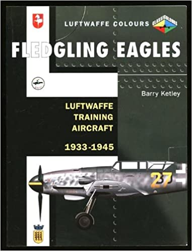 Fledgling Eagles: Luftwaffe Training Aircraft 1933-1945 (Classic Colours)