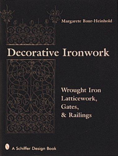 Decorative Ironwork: Wrought Iron Gratings, Gates and Railings (Schiffer Design Book)