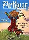Arthur, une épée pour le roi par Duval