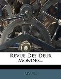 Revue des Deux Mondes..., , 1275474527