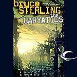 The Caryatids | Bruce Sterling