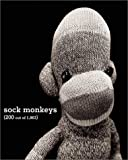 img - for Sock Monkeys: (200 out of 1,863) book / textbook / text book