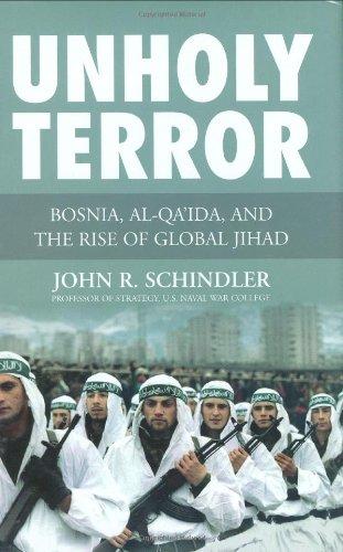Unholy Terror: Bosnia, Al-Qa'ida, and the Rise of Global Jihad (10 Most Important Events In European History)
