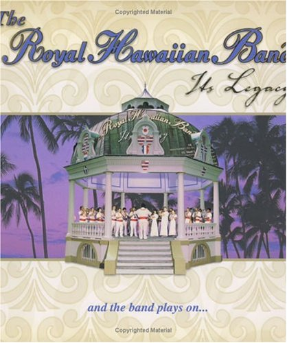 The Royal Hawaiian Band: Its Legacy ebook