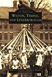 img - for Wilton, Temple, and Lyndeborough (NH) (Images of America) book / textbook / text book