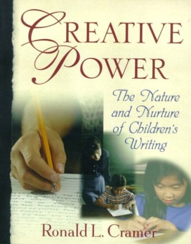 Creative Power: The Nature and Nurture of Children's Writing
