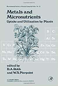 Metals and Micronutrients: Uptake and Utilization By ...