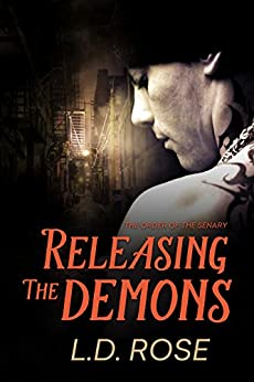 Releasing the Demons (The Order of the Senary) by [Rose, L.D.]