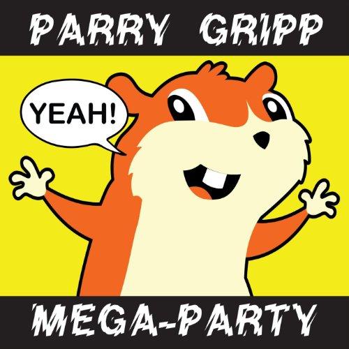 Parry Gripp Mega-Party (2008 -...