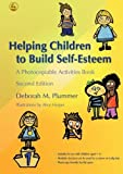 Helping Children to Build Self-Esteem, Deborah M. Plummer, 1843104881