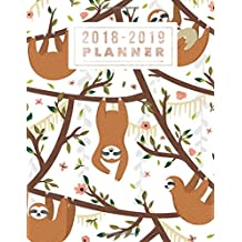 2018-2019 Planner: Sloth Design Weekly & Monthly Schedule Diary | At A Glance, High School, College, University, Home, Organizer Calendar August 2018 To July 2019 Timetable