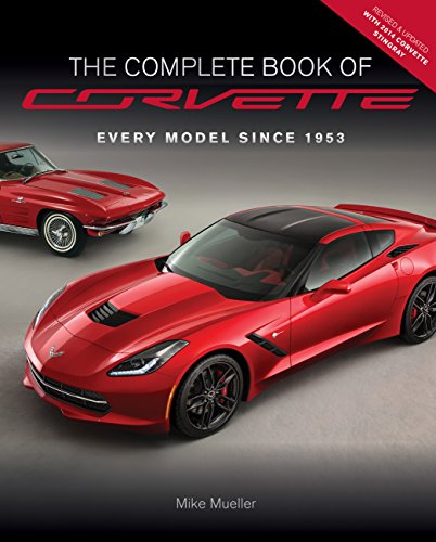 - The Complete Book of Corvette - Revised & Updated: Every Model Since 1953 (Complete Book Series)