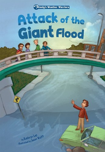 Read Online Attack of the Giant Flood: Book 5 (Wendy's Weather Warriors) pdf epub
