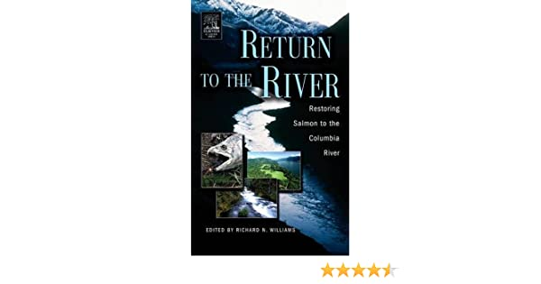 Amazon com: Return to the River: Restoring Salmon Back to the