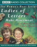 img - for Ladies of Letters Make Mincemeat (BBC Radio Collection) book / textbook / text book