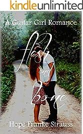 Flesh & Bone: a sweet inspirational romance (A Guitar Girl Romance Book 2)