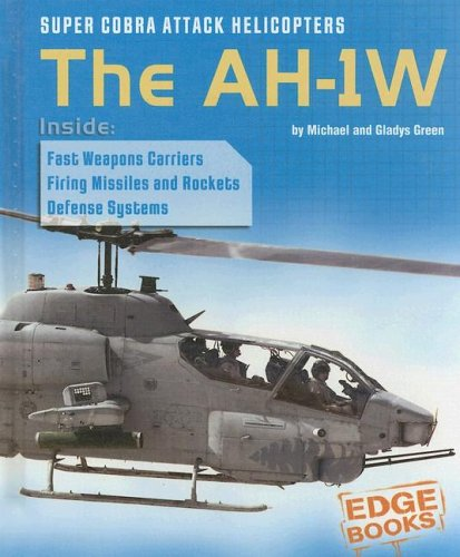 Super Cobra Attack Helicopters: The AH-1W (War Machines)