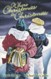 img - for Where Christmas is Christmas book / textbook / text book