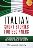 Italian: Short Stories For Beginners - 9 Captivating Short Stories to Learn Italian and Expand Your Vocabulary While Having Fun