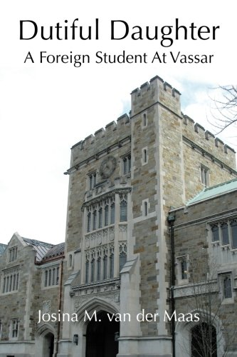 Dutiful Daughter: A Foreign Student At Vassar PDF