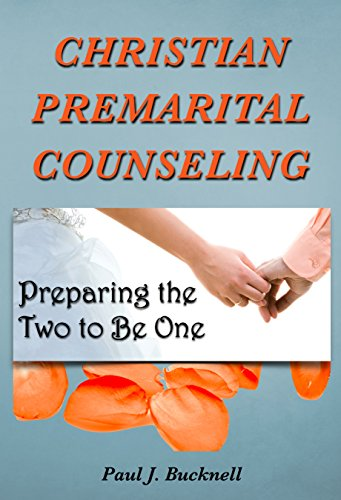 Christian Premarital Counseling: Preparing the Two To Be One