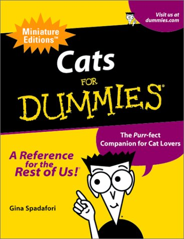 Cats For Dummies: The Purr-fect Companion For Cat Lovers (Miniature Editions for Dummies (Running Press)) pdf