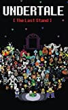 Undertale: The Last Stand (Dark Underground) (Volume 1)