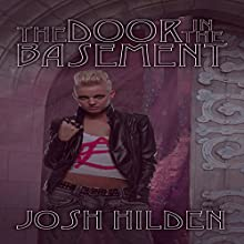 The Door in the Basement Audiobook by Josh Hilden Narrated by Zachary Johnson