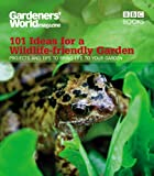 Gardeners' World: 101 Ideas for a Wildlife-friendly Garden