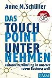 Das Touchpoint-Unternehmen: Mitarbeiterführung in unserer neuen Businesswelt (Dein Business) (German Edition)