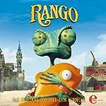 Rango: Das Original-Hörspiel zum Kinofilm | Alexander Löwe