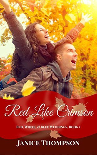 Red Like Crimson (Red, White and Blue Weddings Book 1) by [Thompson, Janice]