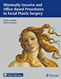 Minimally Invasive and Office-Based Procedures in Facial Plastic Surgery, , 1604065672