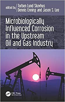 Book Microbiologically Influenced Corrosion in the Upstream Oil and Gas Industry