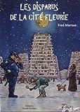 """Afficher """"Les Disparus de la cité fleurie"""""""