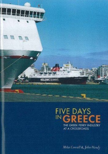 Five Days in Greece: The Greek Ferry Industry at a Crossroads Miles Cowsill