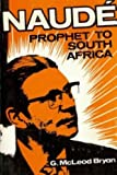 img - for Naude, prophet to South Africa book / textbook / text book