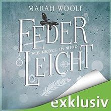 Wie Nebel im Wind (FederLeichtSaga 5) Hörbuch von Marah Woolf Gesprochen von: Julia Stoepel