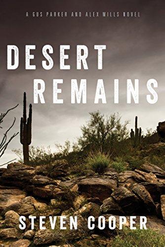 Desert Remains: A Gus Parker and Alex Mills - Mills Arizona Stores