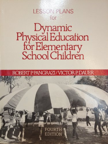 Lesson Plans for Dynamic Physical Education for Elementary School Children, Fourth Edition