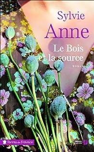 Le Bois et la source par Sylvie Anne