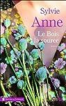 Le bois et la source par Anne
