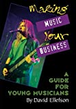 Making Music Your Business, David Ellefson, 087930460X