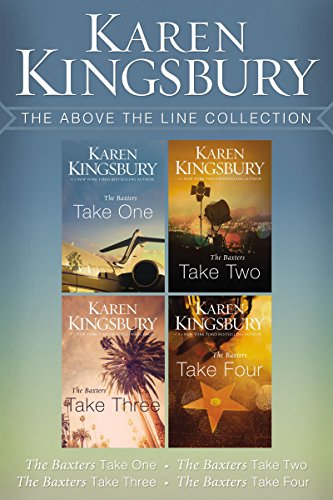 The Above the Line Collection: The Baxters Take One, The Baxters Take Two, The Baxters Take Three, The Baxters Take Four (Above the Line Series) by [Kingsbury, Karen]