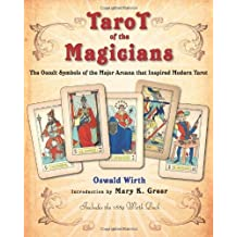Tarot of the Magicians: The Occult Symbols of the Major Arcana that Inspired Modern Tarot by Oswald Wirth (2013-02-01)
