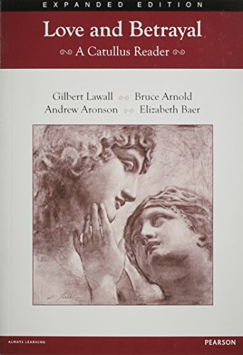 LOVE AND BETRAYAL 2012: A CATULLUS READER STUDENT EDITION,,