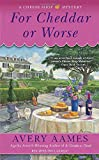 img - for For Cheddar or Worse (Cheese Shop Mystery) book / textbook / text book