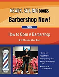 Barbershop Now! (Part 1) - How to Open A Barbershop (Volume 1)